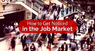 How to Get Noticed in the Job Market