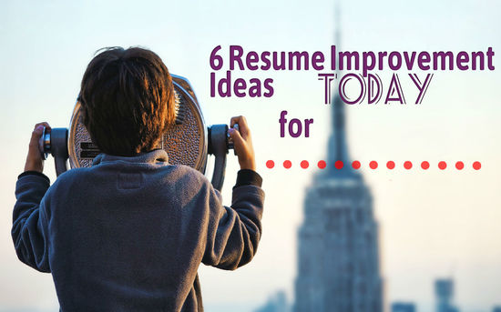 6 Resume Improvement Ideas that you can try just today