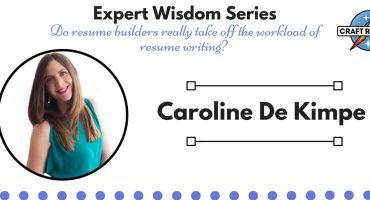 Resume Expert Wisdom: Interview with Caroline De Kimpe