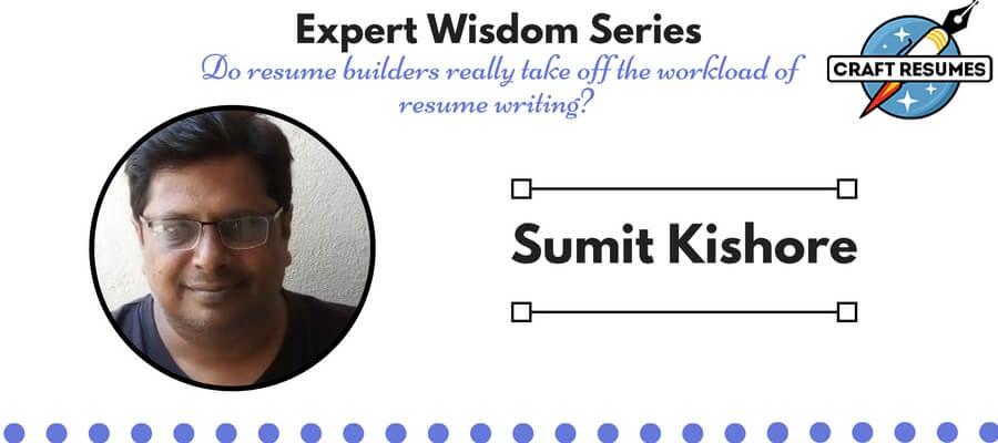 Resume Expert Wisdom: Interview with Sumit Kishore