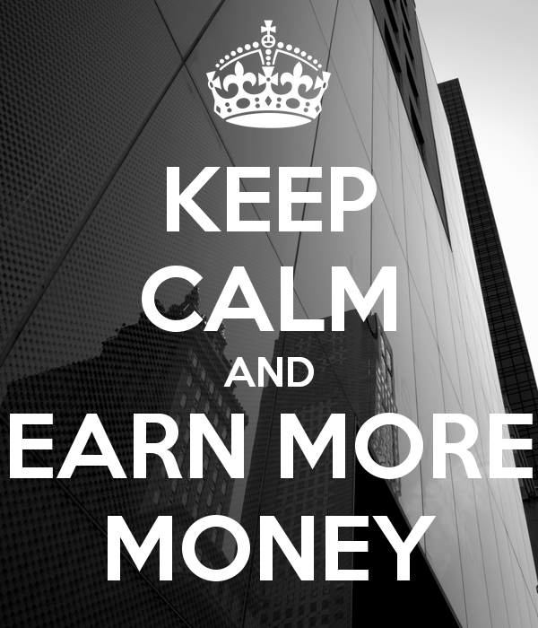 keep-calm-and-earn-more-money-6